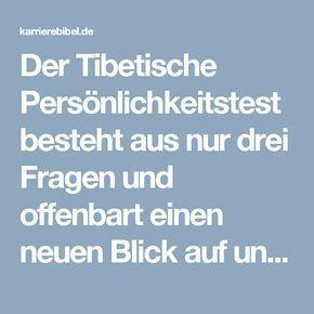 Der Tibetische Persönlichkeitstest besteht aus nur drei Fragen und offenbart einen neuen Blick auf unser Leben und unsere Prioritäten... bei 97% Trefferquote.