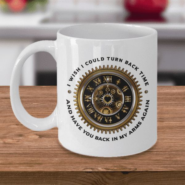 Memorial Gift  Pet Bereavement Gift I Wish I Could Turn Back Time and Have You Back In My Arms Again Bereavement Gift Coffee Mug