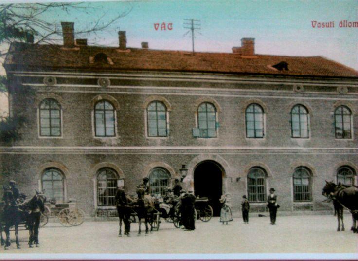 Vác, Állomás 1900-s évek elején