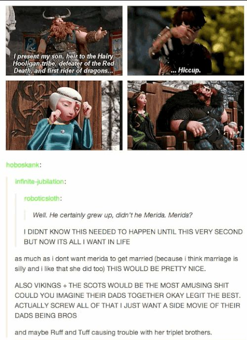 A Brave meets How To Train Your Dragon movie. | 34 Amazing Crossovers You Wish Were Real                       Aww Stoick :'( We will always miss you