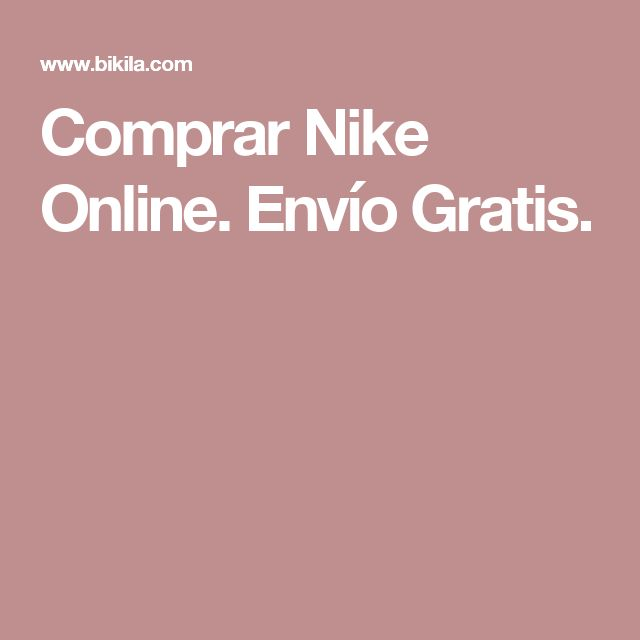 Comprar Nike Online. Envío Gratis.