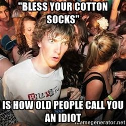 Grandma used to say this all the time, about everyone she didn't like.