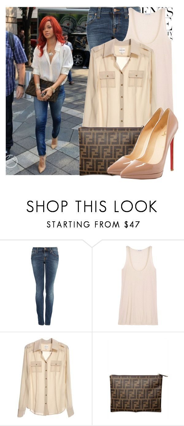 """Celebrities Style: Rihanna"" by majksister ❤ liked on Polyvore featuring Vera Wang, Nudie Jeans Co., Forrest & Bob, Reiss, Fendi, Christian Louboutin, riri and rihanna"