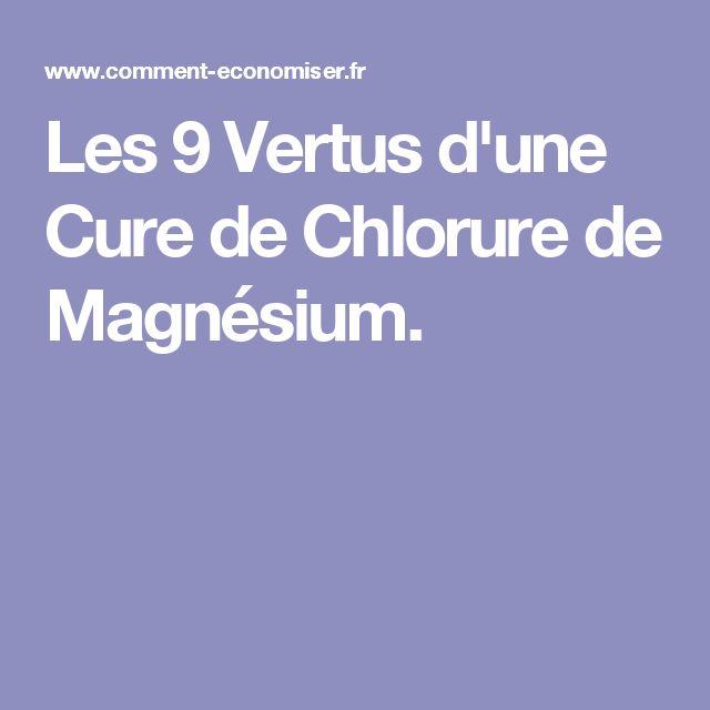 Les 9 Vertus d'une Cure de Chlorure de Magnésium.