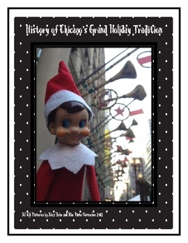 Chicago Thanksgiving Parade with Merle, my little elf.  This packet is full of informational text and photos about the history of Chicago's grand holiday tradition.  Merle traveled to Chicago with me and we had a blast taking pictures during the parade.  This is a great way to kick off the unveiling of the Elf on the Shelf in your classroom.