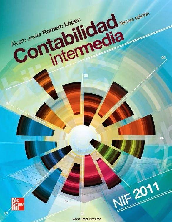 lvaro Javier Romero López. Contabilidad Intermedia. Editorial: McGracw  Hill, 2012. ISBN: 9786071506344. Disponible en: Libros electrónicos de McGraw-Hill.