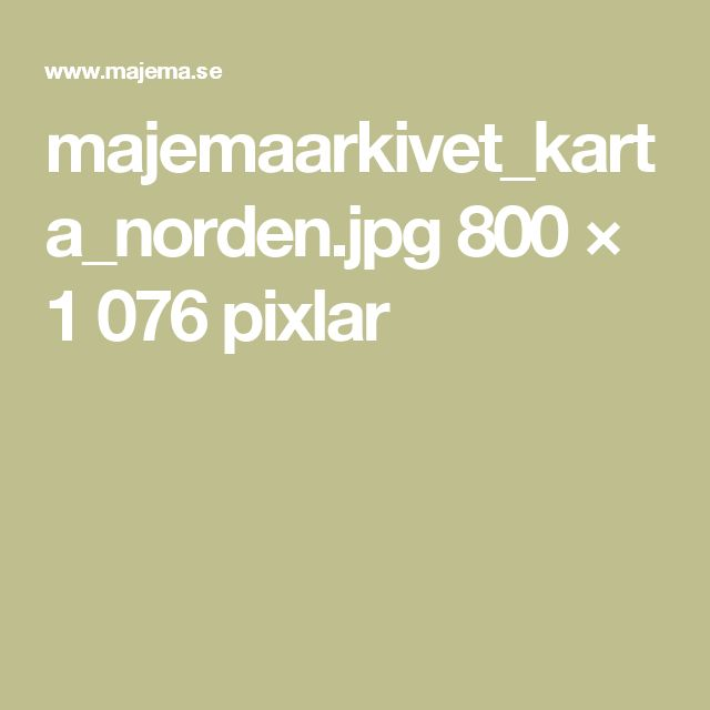 majemaarkivet_karta_norden.jpg 800 × 1076 pixlar