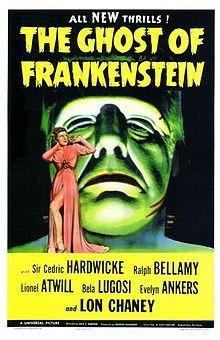 The Ghost of Frankenstein (1942) ... *Universal Monster Legacy Franchise*