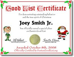 make - Good List Certificate   For demonstrating outstanding behavior and the true spirit of Christmas - name - has officially earned a special plan on Santa's Good list