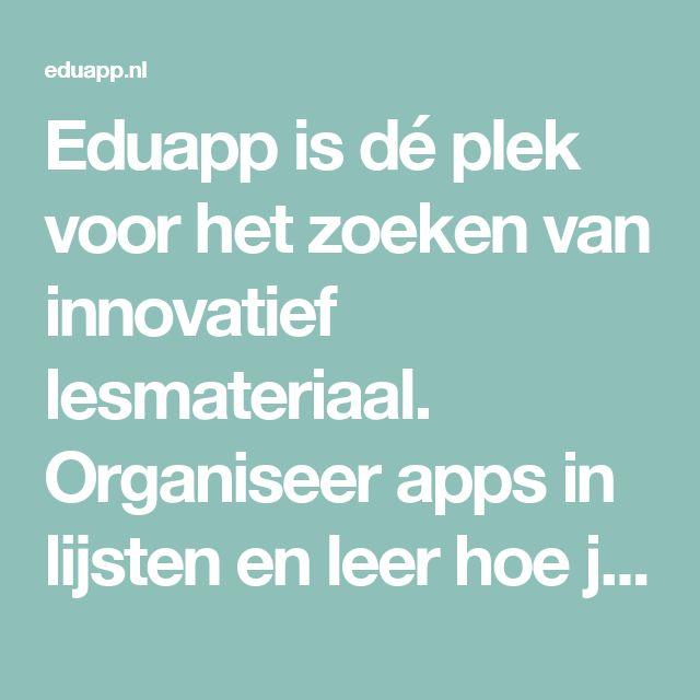 Eduapp is dé plek voor het zoeken van innovatief lesmateriaal. Organiseer apps in lijsten en leer hoe je deze kan gebruiken in de klas.