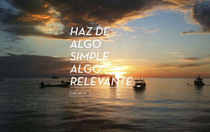 Haz de algo simple algo relevante. www.onedayin.es