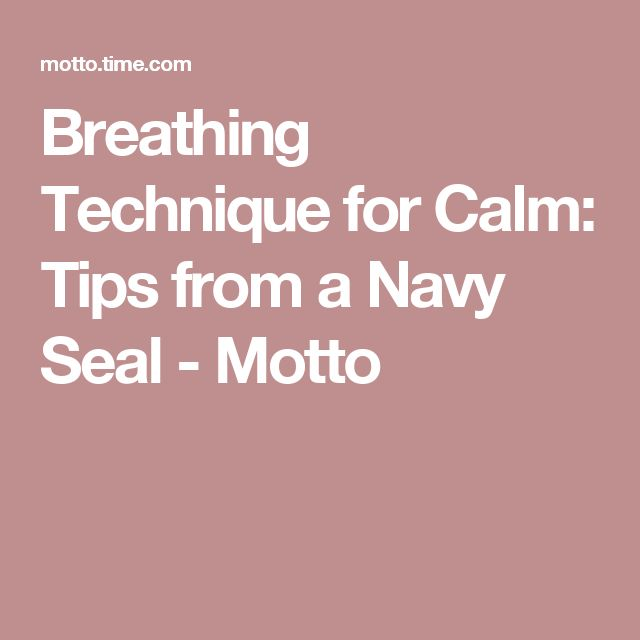 Breathing Technique for Calm: Tips from a Navy Seal - Motto