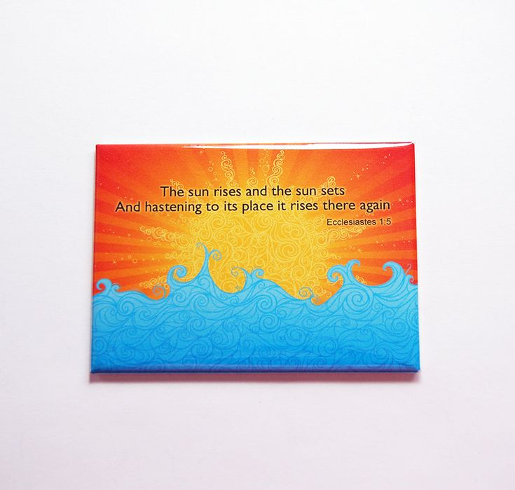 Ecclesiastes 1 5 Magnet, Sun rise magnet, sun set magnet, ACEO, Fridge magnet, Kitchen magnet, religion, Bible Study, Sunday School (7353) by KellysMagnets on Etsy