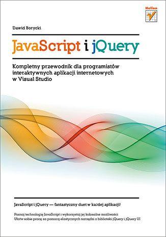 JavaScript i jQuery. Kompletny przewodnik dla programistów interaktywnych aplikacji internetowych w Visual Studio  #helion #ksiazka #javascript #jquery