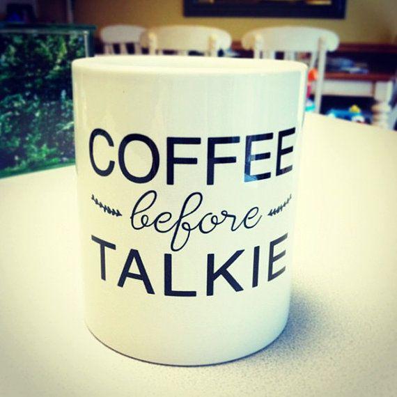 Coffee Before Talkie Coffee Mug by BrittanyGarnerDesign on Etsy // hahahah @Christina Childress Childress Childress Childress & Dezuanni Evans