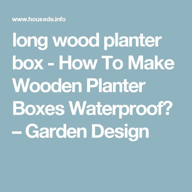 best 25 wood planter box ideas only on pinterest diy planter box wooden planter boxes and diy planters - Wooden Planter Boxes