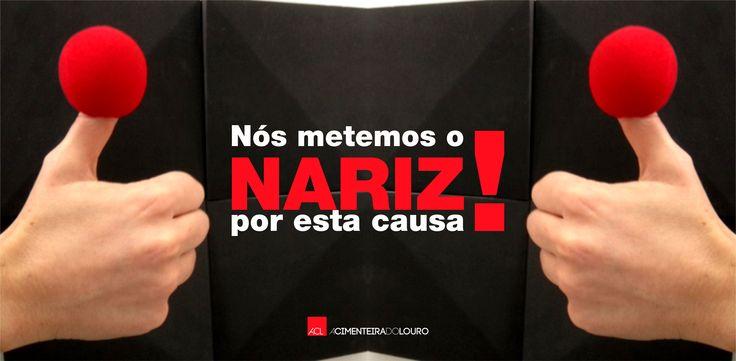 Operação NARIZ VERMELHO Nós já metemos o Nariz por esta causa! -- We already have the nose for this cause!  #acl #acimenteiradolouro #operaçaonarizvermelho