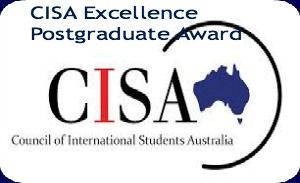 CISA Excellence Postgraduate Award for International Students in Australia , and applications are submitted till 23rd May 2014. Council of International Students Australia (CISA) is inviting applications for postgraduate award available for international students. - See more at: http://www.scholarshipsbar.com/cisa-excellence-postgraduate-award.html#sthash.dsYy9OlZ.dpuf