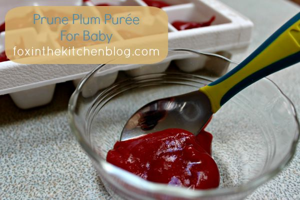 Prune Plum Purée For Baby - When you make your own purée from scratch you know exactly what has gone into baby's food.