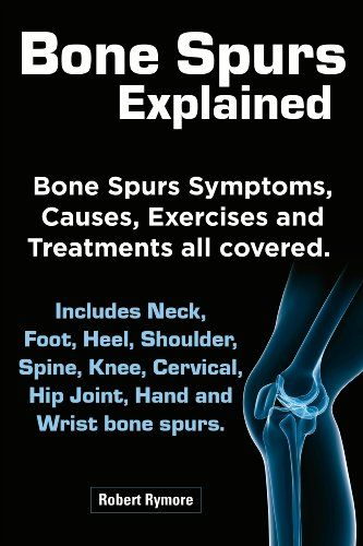 Bone Spurs explained. Bone Spurs Symptoms, Causes, Exercises and Treatments all covered. Includes Neck, Foot, Heel, Shoulder, Spine, Knee~apparently I have these all down my neck and they can be quite painful..my Physical Therapist told me that ALL adults tend to have them...calcium is not being absorbed and more magnesium intake is needed. Read more within this article..