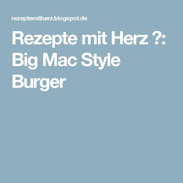 Rezepte mit Herz ♥: Big Mac Style Burger