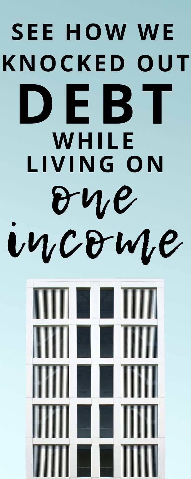 The Benefits of Living on One Income When You're Paying Off Debt