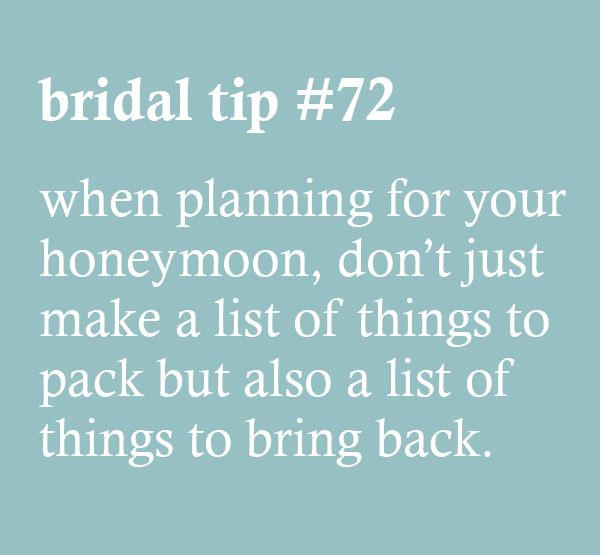 Bridal Tip #72 – when planning for your honeymoon, don't just make a list of things to pack but also a list of things to bring back