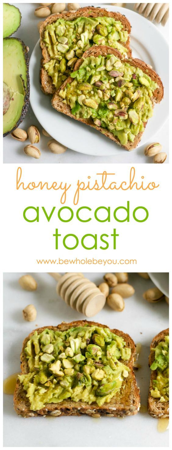 Pistachio Honey Avocado Toast. Be Whole. Be You.