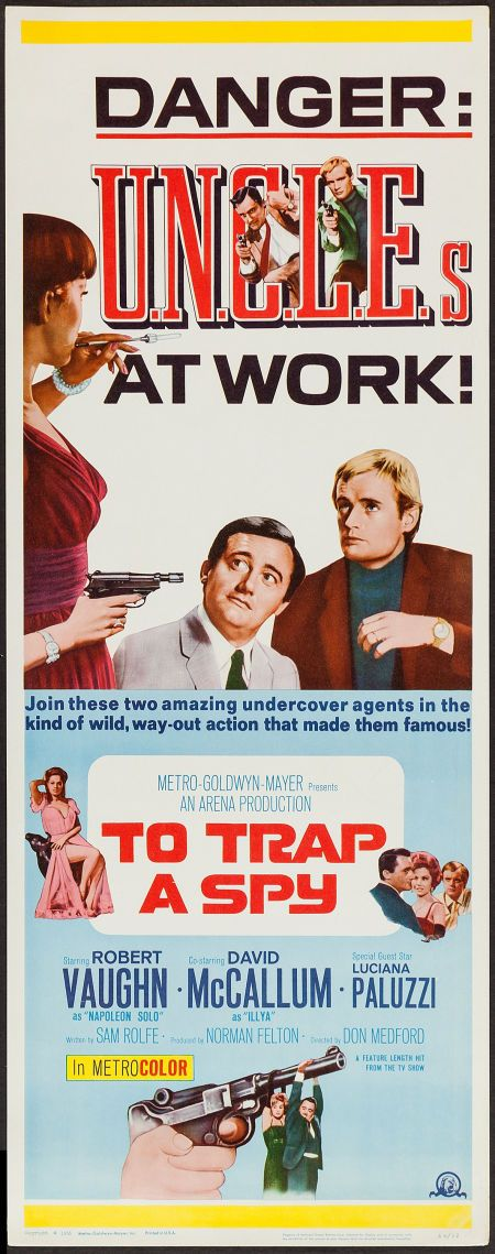 """To Trap a Spy (1964) Stars: Robert Vaughn, David McCallum, Luciana Paluzzi, Pat Crowley, Fritz Weaver, William Marshall, Ivan Dixon ~ Director: Don Medford (The movie was the first film in the series and it is actually an extended version of the pilot episode with extra footage that was considered too """"adult"""" for television.)"""