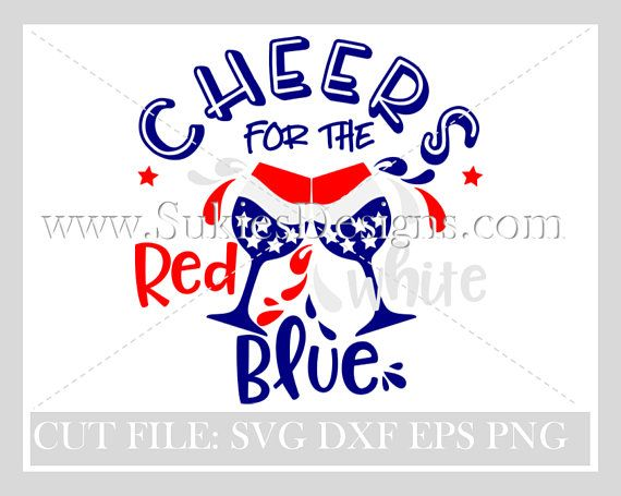 4th Of July Svg Dxf Eps Png Cheers For The Red White And Blue 4th Of July Svg Patriotic Svg Fourth Of July Svg J Fourth Of July Red And White Svg