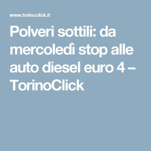 Polveri sottili: da mercoledì stop alle auto diesel euro 4 – TorinoClick