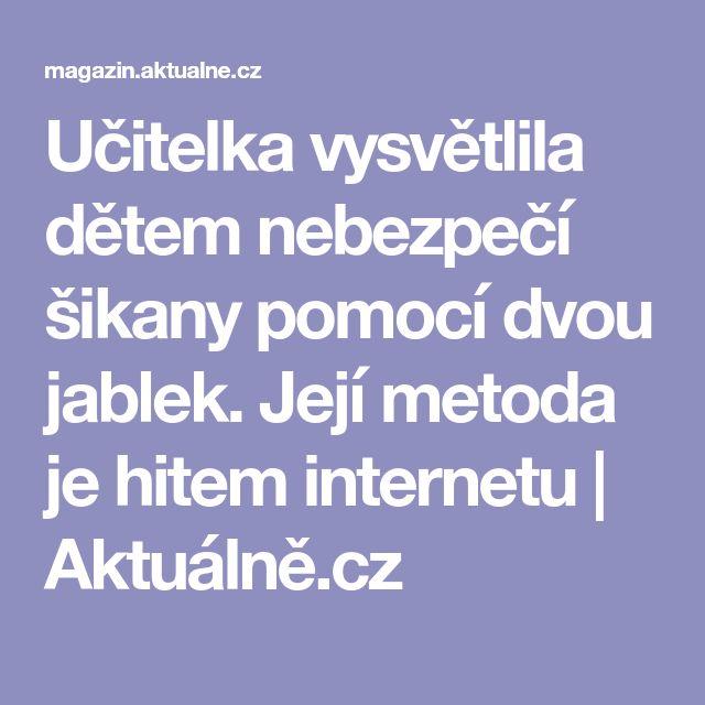 Učitelka vysvětlila dětem nebezpečí šikany pomocí dvou jablek. Její metoda je hitem internetu | Aktuálně.cz