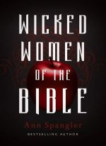 Ann Spangler – Wicked Women of the Bible http://www.henkjanvanderklis.nl/2016/03/ann-spangler-wicked-women-bible/