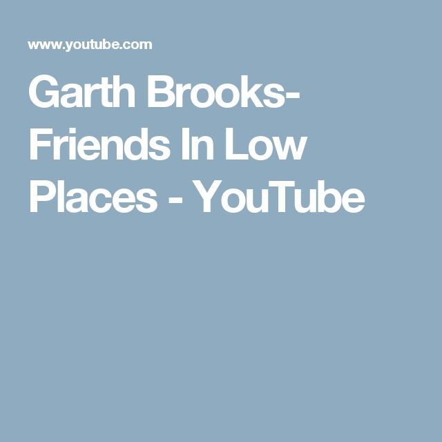 Garth Brooks- Friends In Low Places - YouTube