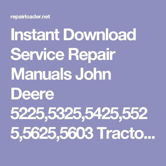 Instant Download Service Repair Manuals John Deere 522553255425. Instant Download Service Repair Manuals John Deere 522553255425552556255603 Tractors Manual Tm2187 Pinterest. John Deere. John Deere 5425 Specs Diagram At Scoala.co