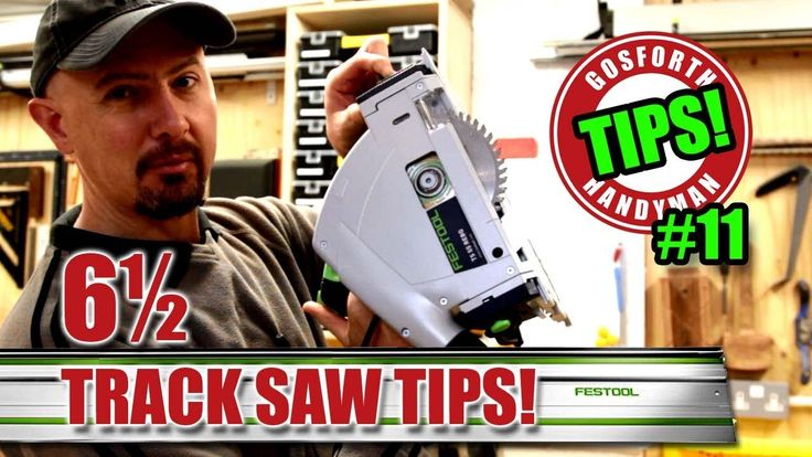 6.5 TRACK SAW TIPS! (Festool, Dewalt, Makita Plunge Saw etc.) GHTL#11 [85]
