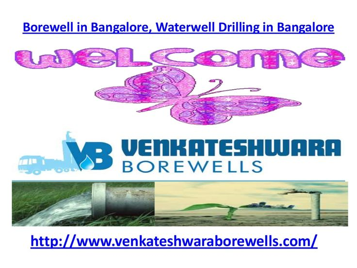 borewell-in-bangalorewaterwell-drilling-in-bangalore by Venkateshwara Borewells via Slideshare