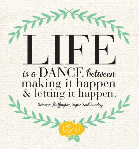 life is a dance quote | Arianna Huffington via Super Soul Sunday with Oprah