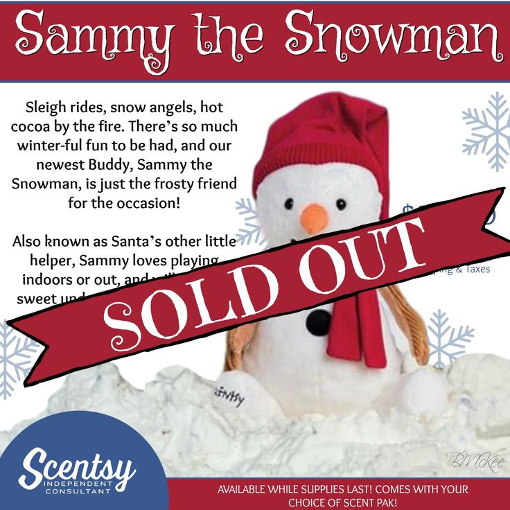 Sammy the snowman has officially been sold out! And when one sells out that means it's only a matter of time until another comes out!! 🙊  #scentsy #buddy #sammy #snowman #winter #fall #soldout #sellout #another #is #coming #getyours #stuffed #scented #scent #pack #followme