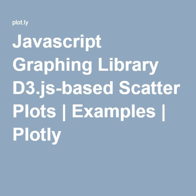 Javascript Graphing Library D3.js-based Scatter Plots | Examples | Plotly