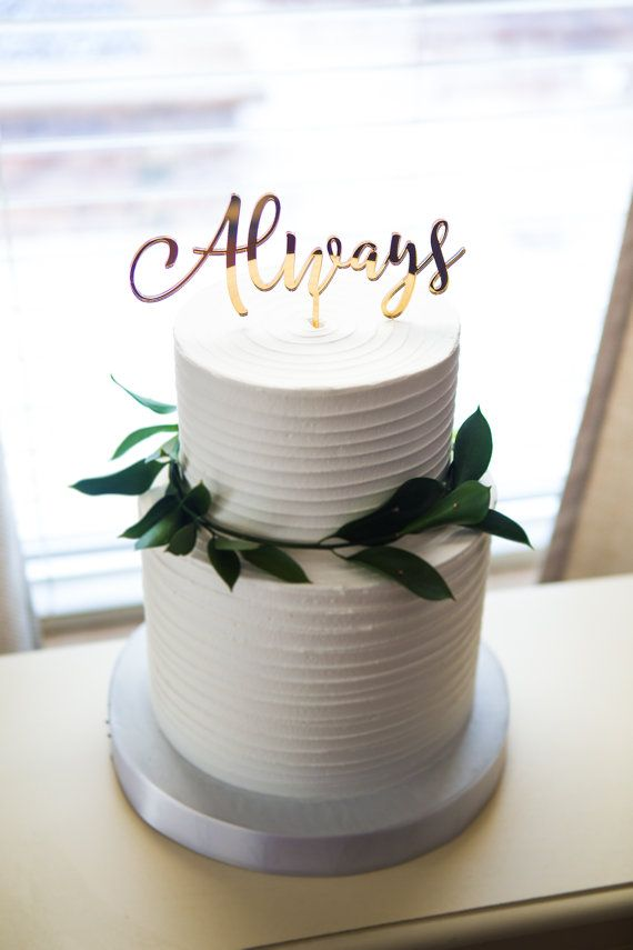 Wedding Cake Topper Always Gold Calligraphy Script Cake Decor in Custom Colors or Gold, Theme Wedding Reception Dessert (Item - ALW900)