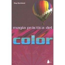 LA MAGIA PRÁCTICA DEL COLOR, BUCKLAND RAYMOND, Editorial EDL