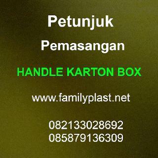 FAMILY PLASTIC: Petunjuk Pemasangan Handle Karton Box