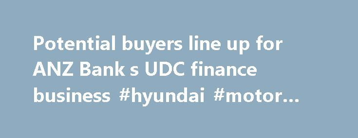 Potential buyers line up for ANZ Bank s UDC finance business #hyundai #motor #finance http://finance.remmont.com/potential-buyers-line-up-for-anz-bank-s-udc-finance-business-hyundai-motor-finance/  #udc finance # Potential buyers line up for ANZ Bank s UDC finance business Private equity buyers would have an advantage over banks in bidding for ANZ Bank New Zealand's UDC Finance business because they would not be bound by capital adequacy ratio requirements, says First NZ Capital in analysis…