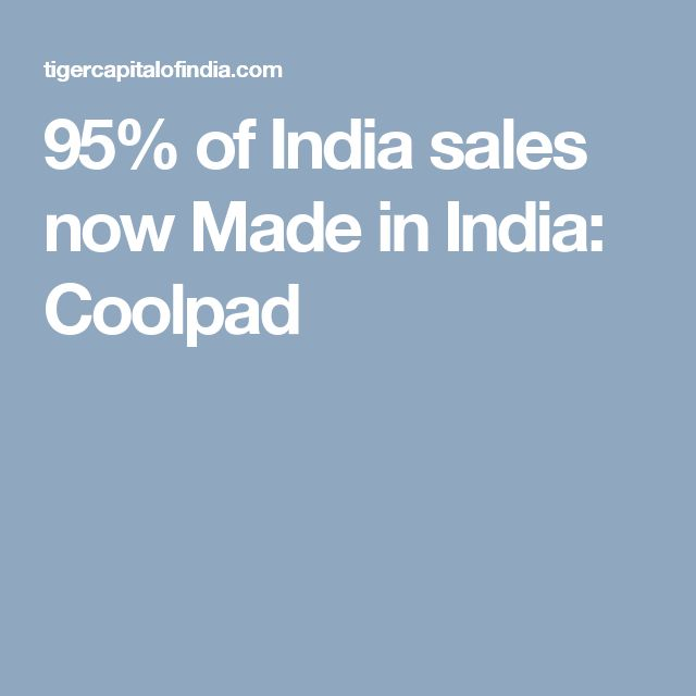 95% of India sales now Made in India: Coolpad