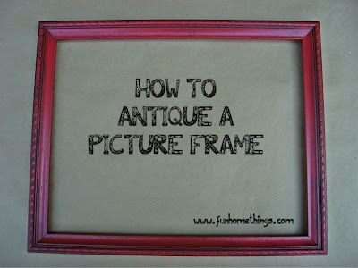 How to antique a picture frame without sanding. #DIY #decorating http://www.funhomethings.com/2012/09/how-to-antique-picture-frame.html