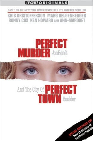 Perfect Murder, Perfect Town--The JonBenet Ramsey Story