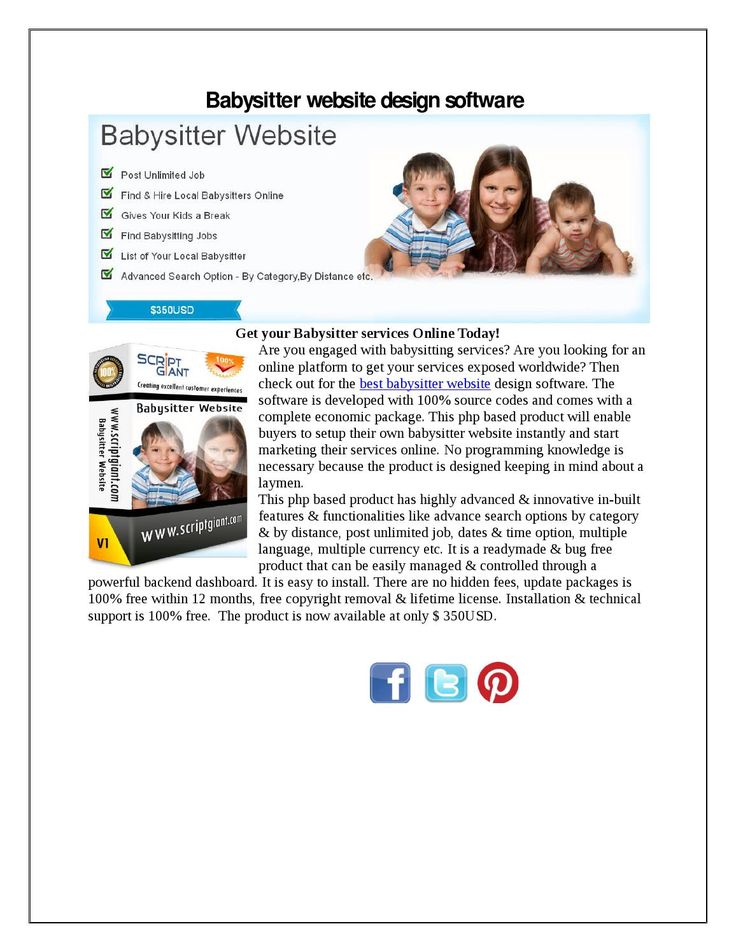 Babysitter website script has been developed to create a replica of Babysitter website. The software comes with unique features like list all your local babysitter, advanced search options by category, by distance etc.