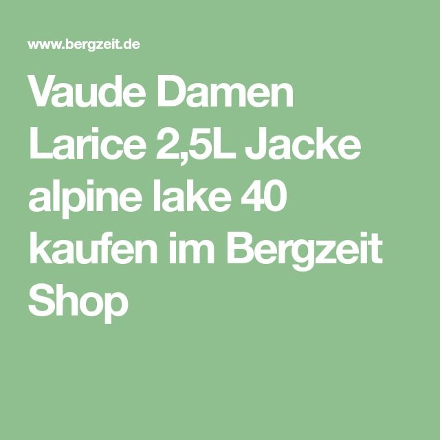 Vaude Damen Larice 2,5L Jacke alpine lake 40 kaufen im Bergzeit Shop
