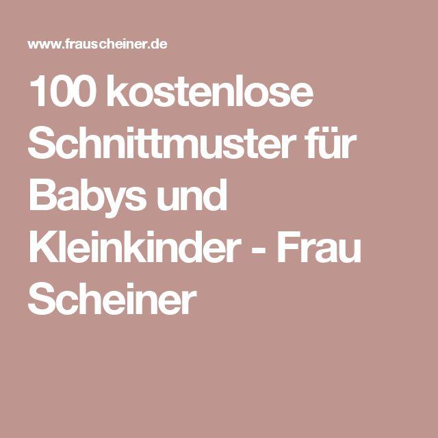 100 kostenlose Schnittmuster für Babys und Kleinkinder - Frau Scheiner